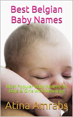Best Belgian Baby Names Most Popular Baby Names For Boys Girls