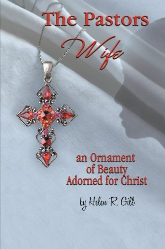 The Pastors Wife, an Ornament of Beauty Adorned for Christ: An Ornament of Beauty Adorned for Christ PDF