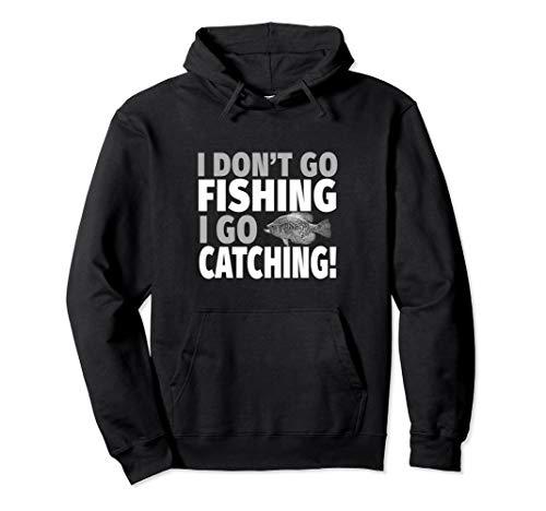 - I Go Catching Crappie Fishing Hoodie