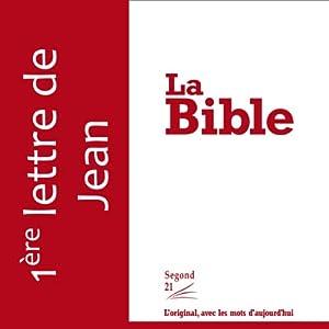 Première lettre de Jean - version Segond 21 Audiobook
