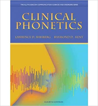 [(Clinical Phonetics)] [Author: Lawrence D. Shriberg] published on (April, 2012)