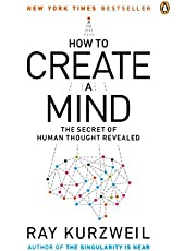 How to Create a Mind: he Secret of Human Thought Revealed
