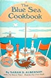 The Blue Sea Cookbook, Sarah D. Alberson, 0803806892