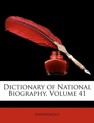 Download Dictionary of National Biography, Volume 41 pdf