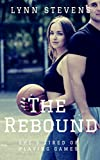 Amazon.com: The Rebound: a YA Sports Romance (Girls of Summer Book 2) eBook: Stevens, Lynn: Kindle Store