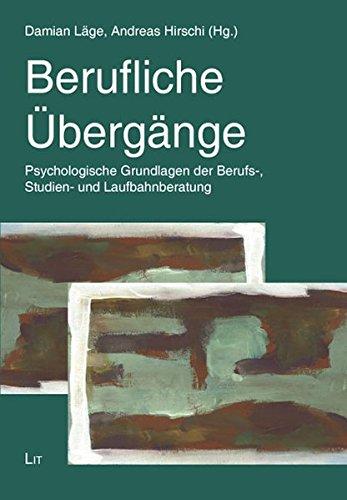 Berufliche Übergänge: Grundlagen für die Berufs-, Studien- und Laufbahnberatung (Psychologie)