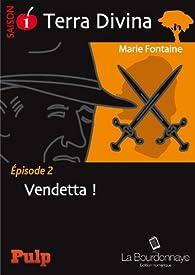 Télécharger Épisode 2 : Vendetta !: Terra Divina : Saison 1 - Épisode 2 PDF Livre