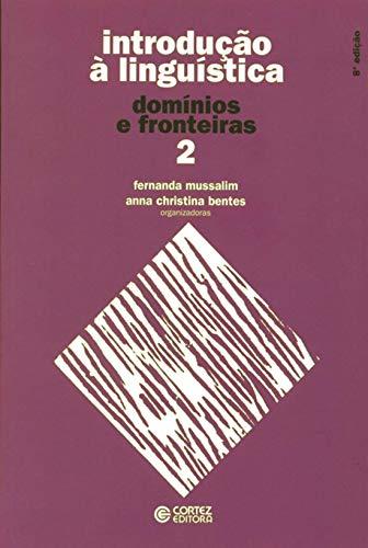 Introdução à Linguística - Volume 2: domínios e fronteiras