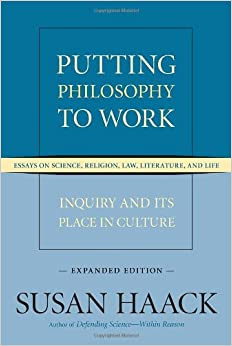 putting philosophy to work inquiry and its place in culture  putting philosophy to work inquiry and its place in culture  essays on science religion law literature and life expanded edition