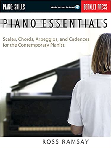 Piano Essentials Scales Chords Arpeggios And Cadences For The