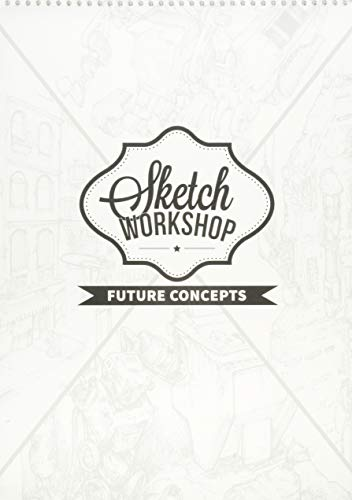 - Sketch Workshop: Future Concepts