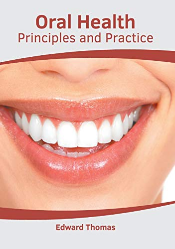 Oral Health: Principles and Practice