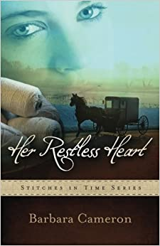 Her Restless Heart: Stitches in Time - Book 1 by Barbara Cameron (2012-04-01)