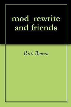 mod_rewrite and friends by [Bowen, Rich]