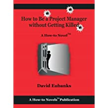 How to Be a Project Manager without Getting Killed
