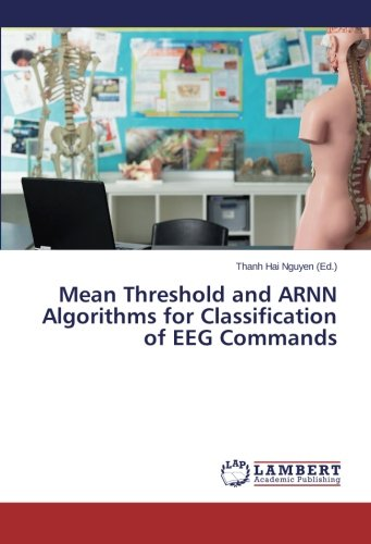 Mean Threshold and ARNN Algorithms for Classification of EEG Commands ebook
