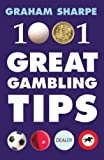 1001 Great Gambling Tips, Graham Sharpe, 1843440431