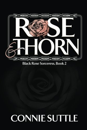 Rose and Thorn (Black Rose Sorceress) (Volume 2) pdf