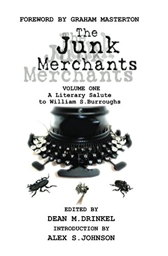 The Junk Merchants: A Literary Salute to William S. Burroughs