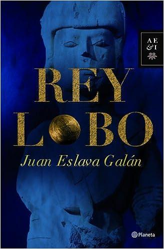 Rey lobo (Autores Españoles e Iberoamericanos): Amazon.es: Juan Eslava Galán: Libros