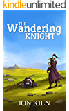 The Wandering Knight (Swordsman's Gift Book 1)