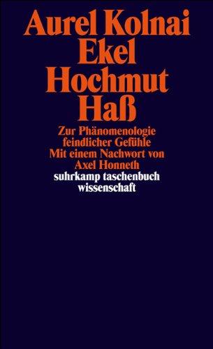 Ekel Hochmut Haß: Zur Phänomenologie feindlicher Gefühle (suhrkamp taschenbuch wissenschaft)
