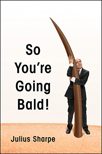 So You're Going Bald! (English Edition)