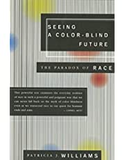 Seeing a Color-Blind Future: The Paradox of Race