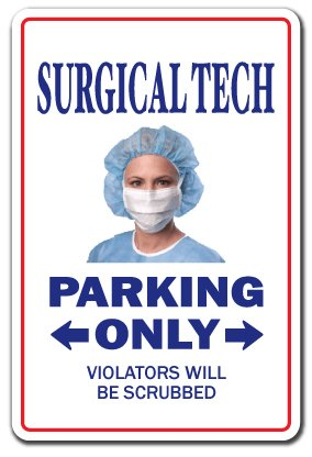 Surgical Tech Sign   Indoor Outdoor   Funny Home D Cor For Garages  Living Rooms  Bedroom  Offices   Signmission Parking Technology Medical Md Gift Hospital Med Surg Surgeon Sign Decoration