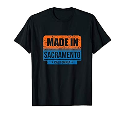 Made In Sacramento California T-Shirt