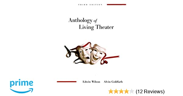 Amazon anthology of living theater 9780073514130 edwin amazon anthology of living theater 9780073514130 edwin wilson alvin goldfarb president books fandeluxe Images