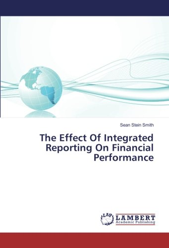 The Effect Of Integrated Reporting On Financial Performance (Effects Integrated)