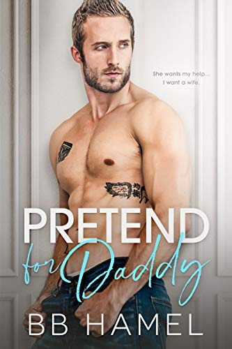 Pretend For Daddy by BB Hamel