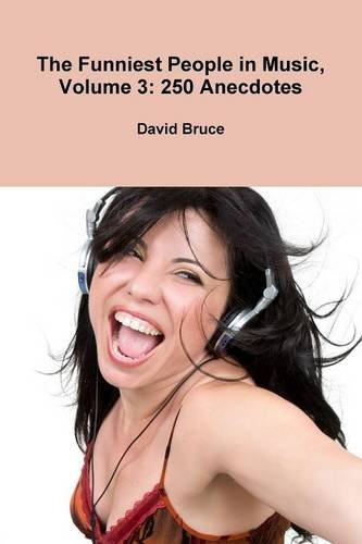 The Funniest People in Music, Volume 3: 250 Anecdotes PDF