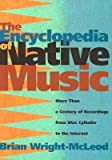 img - for [(The Encyclopedia of Native Music: More Than a Century of Recordings from Wax Cylinder to the Internet )] [Author: Brian Wright-McLeod] [Apr-2005] book / textbook / text book