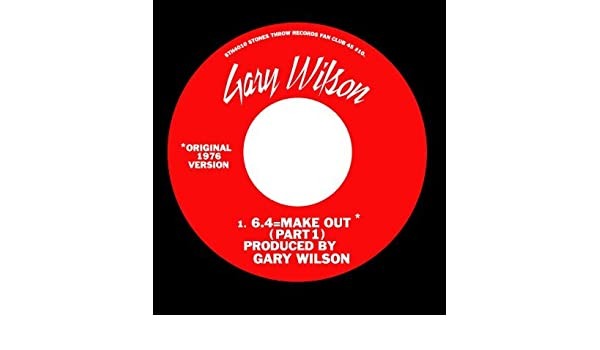 Gary Wilson - 6 4 = Make Out (Parts 1 & 2) B/w Chromium Bitch