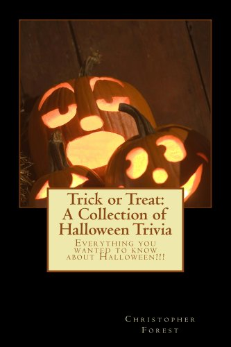 Trick or Treat: A Collection of Halloween Trivia: Everything you wanted to know about Halloween!!! (Outhouse Books Trivia Series Book 1)