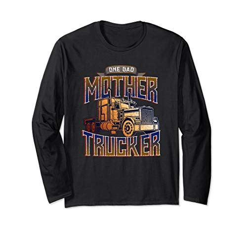 Funny Truck Driver Long Sleeves Shirt One Bad Mother Trucker ()