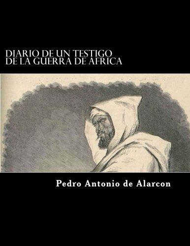Diario de un testigo de la Guerra de Africa (Spanish Edition) [Pedro Antonio de Alarcon] (Tapa Blanda)
