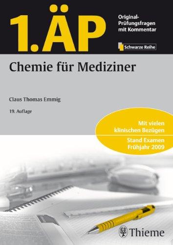 1. ÄP - Chemie für Mediziner: Mit vielen klinischen Bezügen. Stand Examen Frühjahr 2009
