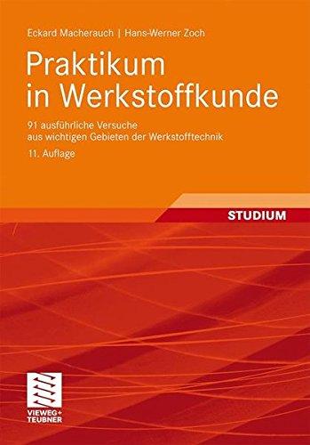 Praktikum in Werkstoffkunde: 91 ausführliche Versuche aus wichtigen Gebieten der Werkstofftechnik Gebundenes Buch – 30. Juni 2011 Eckard Macherauch Hans-Werner Zoch Vieweg+Teubner Verlag 383480343X