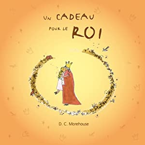 Un cadeau pour le roi [A Gift for the King] Audiobook