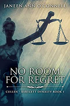 No Room for Regret: Third Edition (Cullen - Bartlett Dynasty Book 1)