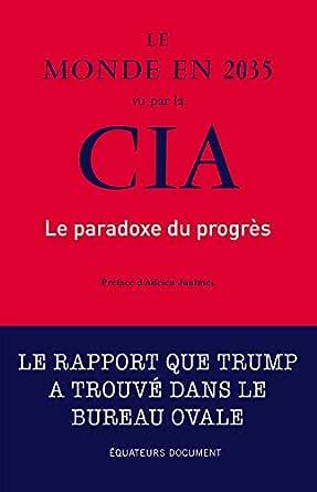 Le monde en 2035 vu par la CIA. Le paradoxe du progrès (Hors ...