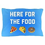 CafePress - Here For The Food - Standard Size Pillow Case, 20''x30'' Pillow Cover, Unique Pillow Slip