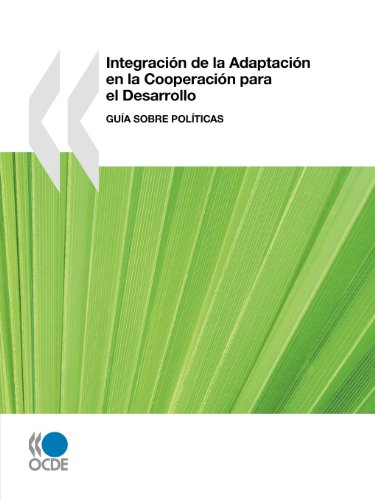 Integracion de la Adaptacion en la Cooperacion para el Desarrollo: Guia sobre Politicas (Spanish Edition) [OECD Publishing] (Tapa Blanda)