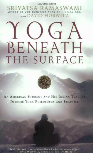 Yoga Beneath the Surface: An American Student and His Indian ...