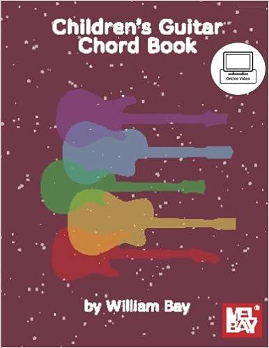 Children\'s Guitar Chord Book: Amazon.co.uk: William Bay: Books