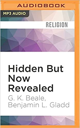 Hidden but now revealed a biblical theology of mystery g k hidden but now revealed a biblical theology of mystery g k beale benjamin l gladd michael quinlan 0889290851345 amazon books fandeluxe Image collections