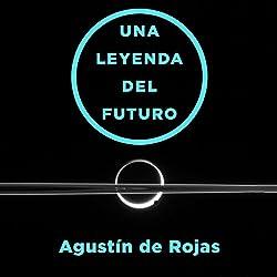 Una Leyenda Del Futuro [A Legend of the Future]